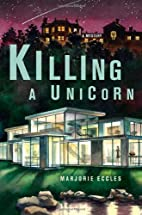 Killing a Unicorn by Marjorie Eccles