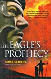 Scarrow, Simon: The Eagle&#39;s Prophecy