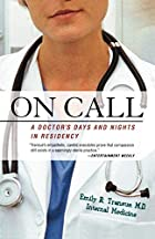 On Call: A Doctor's Days and Nights in…
