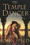 Speed, John: The Temple Dancer: A Novel of India