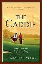 The Caddie by Michael Veron