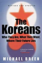 The Koreans: Who They Are, What They Want,…