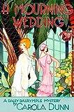 Dunn, Carola: A Mourning Wedding (Daisy Dalrymple Mysteries, No. 13)