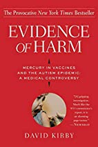 Evidence of Harm: Mercury in Vaccines and…