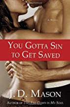 You Gotta Sin to Get Saved by J. D. Mason