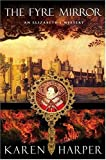 Harper, Karen: The Fyre Mirror (Elizabeth I Mysteries, Book 7)