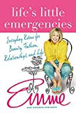 Aronson, Emme: Life's Little Emergencies: Everyday Rescue for Beauty, Fashion, Relationships, and Life