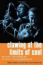 Clawing at the Limits of Cool: Miles Davis,…