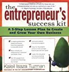 The Entrepreneur's Success Kit: A 5-Step…