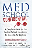 Miller, Robert H.: Med School Confidential: A Complete Guide to the Medical School Experience: By Students, for Students