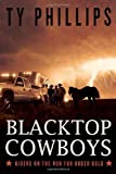Phillips, Ty: Blacktop Cowboys: Riders on the Run for Rodeo Gold