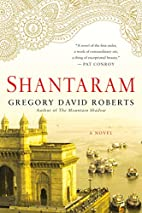 Shantaram: A Novel by Gregory David Roberts