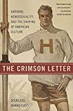 Shand-Tucci, Douglass: The Crimson Letter: Harvard, Homosexuality, and the Shaping of American Culture