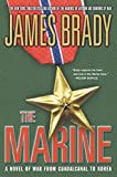 Brady, James: The Marine: A Novel of War from Guadalcanal to Korea
