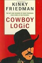 Cowboy Logic: The Wit and Wisdom of Kinky…