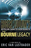 Lustbader, Eric: The Bourne Legacy
