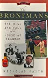 Faith, Nicholas: The Bronfmans: The Rise and Fall of the House of Seagram