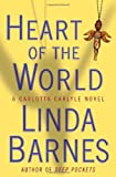 Barnes, Linda: Heart of the World (Carlotta Carlyle Mysteries)