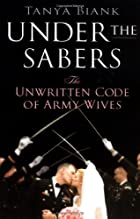 Under the Sabers: The Unwritten Code of Army…