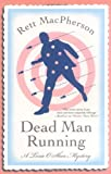 MacPherson, Rett: Dead Man Running (Torie O'Shea Mysteries, No. 9)