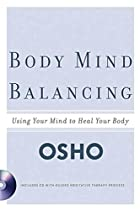 Body Mind Balancing: Using Your Mind to Heal…