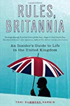 Rules, Britannia: An Insider's Guide to Life…