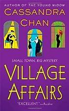 Village Affairs by Cassandra Chan