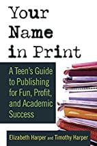Your Name in Print: A Teen's Guide to…