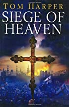 Siege of Heaven by Tom Harper