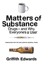 Matters of Substance: Drugs--and Why…