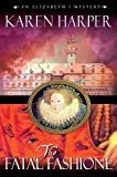 Harper, Karen: The Fatal Fashione (Elizabeth I Mysteries, Book 8)