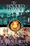 Karen Harper: The Hooded Hawke (Elizabeth I Mysteries, Book 9)