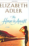 Adler, Elizabeth A.: The House in Amalfi