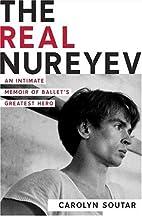 The Real Nureyev: An Intimate Memoir of…