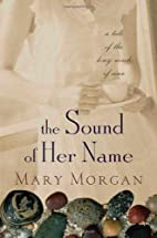 The Sound of Her Name: A Novel by Mary…