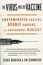 The Virus and the Vaccine: Contaminated…