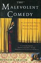 The Malevolent Comedy by Edward Marston