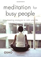 Meditation For Busy People: Stress-Beating…