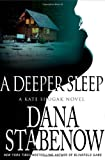 Dana Stabenow: A Deeper Sleep (Kate Shugak Mysteries, No. 15)