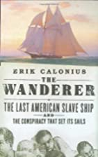 The Wanderer: The Last American Slave Ship…