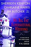 Harris, Charlaine: My Big Fat Supernatural Wedding