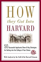 How They Got into Harvard: 50 Successful…