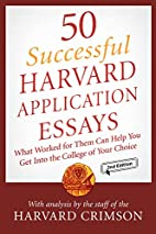 50 Successful Harvard Application Essays:…