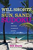 Shortz, Will: Will Shortz Presents Sun, Sand, and Sudoku: 100 Wordless Crossword Puzzles