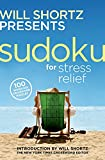 Shortz, Will: Will Shortz Presents Sudoku for Stress Relief: 100 Wordless Crossword Puzzles
