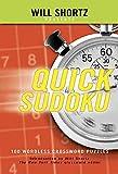 Shortz, Will: Will Shortz Presents Quick Sudoku Volume 1: 100 Easy Wordless Crossword Puzzles