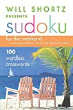 Shortz, Will: Will Shortz Presents Sudoku for the Weekend: 100 Wordless Crossword Puzzles