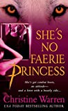 Warren, Christine: She's No Faerie Princess (The Others, Book 10)