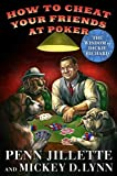 Penn Jillette: How to Cheat Your Friends at Poker: The Wisdom of Dickie Richard