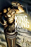 Strickland, Brad: Merian C. Cooper's King Kong : A Novel